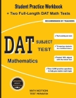 DAT Subject Test Mathematics: Student Practice Workbook + Two Full-Length DAT Math Tests Cover Image