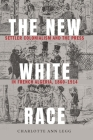 The New White Race: Settler Colonialism and the Press in French Algeria, 1860-1914 (France Overseas: Studies in Empire and Decolonization) Cover Image