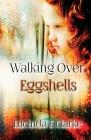 Walking Over Eggshells: Surviving Mental Abuse Cover Image