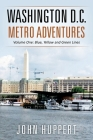 Washington D.C. Metro Adventures: Volume One: Blue, Yellow and Green Lines Cover Image