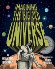 Imagining the Big Old Universe Cover Image