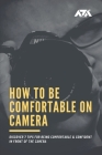 How to Be Comfortable on Camera: Discover 7 Tips for Being Comfortable & Confident in Front of the Camera Cover Image