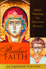 Peculiar Faith: Queer Theology for Christian Witness Cover Image