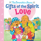 Love (Berenstain Bears Gifts of the Spirit) Cover Image