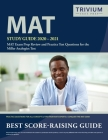 MAT Study Guide 2020-2021: MAT Exam Prep Review and Practice Test Questions for the Miller Analogies Test Cover Image