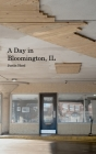 A Day in Bloomington, IL Cover Image