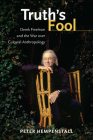 Truth's Fool: Derek Freeman and the War over Cultural Anthropology Cover Image