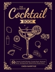 The Ultimate Cocktail Book: Over 50 Classic Cocktail Recipes (Cocktail Book, Bartender Book, Mixology Book, Mixed Drinks Recipe Book) Cover Image