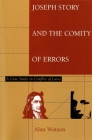 Joseph Story and the Comity of Errors: A Case Study in Conflict of Laws Cover Image