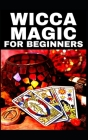 Wicca Magic - For Beginners!!! Cover Image