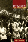 Sojourning for Freedom: Black Women, American Communism, and the Making of Black Left Feminism Cover Image