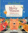 The Mercy Watson Collection Volume III: #5: Mercy Watson Thinks Like a Pig; #6: Mercy Watson: Something Wonky This Way Comes Cover Image
