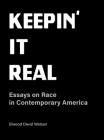 Keepin' It Real: Essays on Race in Contemporary America Cover Image