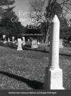 Evergreen Cemetery Burial List: Fayetteville, Arkansas Cover Image