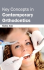 Key Concepts in Contemporary Orthodontics Cover Image
