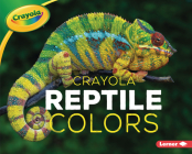 Crayola (R) Reptile Colors Cover Image