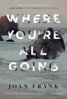 Where You're All Going (Mary McCarthy Prize in Short Fiction) Cover Image