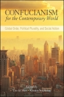 Confucianism for the Contemporary World: Global Order, Political Plurality, and Social Action Cover Image