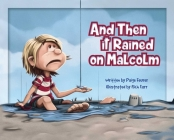 And Then It Rained on Malcolm Cover Image