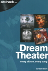 Dream Theater: Every Album, Every Song (On Track) Cover Image