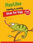 Reptiles Coloring And Activity Book for Kids Ages 4-8: Crazy cool coloring pages with cobra crocodile frog gecko iguana Comodo dragon tortoise and wor Cover Image