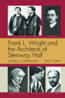 Frank L. Wright and the Architects of Steinway Hall: A Study of Collaboration Cover Image