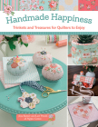 Handmade Happiness: Trinkets and Treasures for Quilters to Enjoy Cover Image