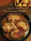 The German Kitchen: Traditional Recipes, Regional Favorites Cover Image