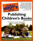 The Complete Idiot's Guide to Publishing Children's Books, 3rd Edition Cover Image