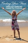 Finding Your Voice: Unlock Your Chains and Unleash Your Greatness (Personal Growth & Development): Cover Image