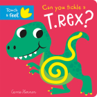 Can you tickle a T. rex? (Touch Feel & Tickle!) Cover Image