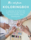 The art from Koloringbox: A collection of art from the team that brought you the famous monthly adult coloring box. Cover Image