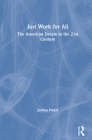 Just Work for All: The American Dream in the 21st Century Cover Image