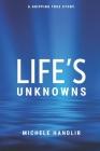Life's Unknowns: A Gripping True Story Cover Image