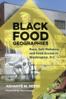 Black Food Geographies: Race, Self-Reliance, and Food Access in Washington, D.C. Cover Image