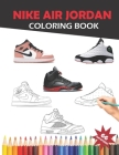 Nike Air Jordan Coloring Book: For creativity and custumizing for kids and adults Cover Image