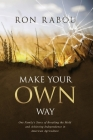 Make Your OWN Way: One Family's Story of Breaking the Mold and Achieving Independence in American Agriculture Cover Image