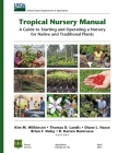 Tropical Nursery Manual: A Guide to Starting and Operating a Nursery for Native and Traditional Plants Cover Image