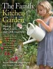 The Family Kitchen Garden: How to Plant, Grow, and Cook Together Cover Image
