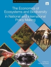 The Economics of Ecosystems and Biodiversity in National and International Policy Making (Teeb - The Economics of Ecosystems and Biodiversity) Cover Image