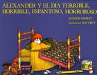 Alexander y el dia terrible, horrible, espantoso, horroso (Alexander and the Terrible, Horrible, No Good, Very Bad Day) Cover Image