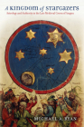 A Kingdom of Stargazers: Astrology and Authority in the Late Medieval Crown of Aragon Cover Image