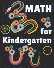Math for Kindergarten: Kindergarten Math Workbook for kids ages 4 to 7. Exercises that will help children to learn and practice addition and Cover Image