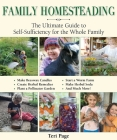 Family Homesteading: The Ultimate Guide to Self-Sufficiency for the Whole Family Cover Image