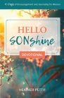 Hello SONshine Devotional: 40 Days of Encouragement and Journaling for Women Cover Image