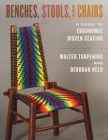 Benches, Stools, and Chairs: A Guide to Ergonomic Woven Seating Cover Image
