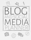 Blog And Social Media Planner: Blogging Journal & Social Media Notebook - Blogger Diary To Write In (110 Pages, 8.5 x 11 in) Gift For Girl, Women, Me Cover Image