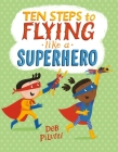 Ten Steps to Flying Like a Superhero Cover Image