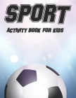 Sport Activity Book For Kids: Childrens Coloring Book Of Sports, Illustrations And Designs To Color With Trace Activities Cover Image