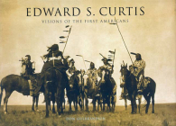 Edward S. Curtis: Visions of the First Americans Cover Image
